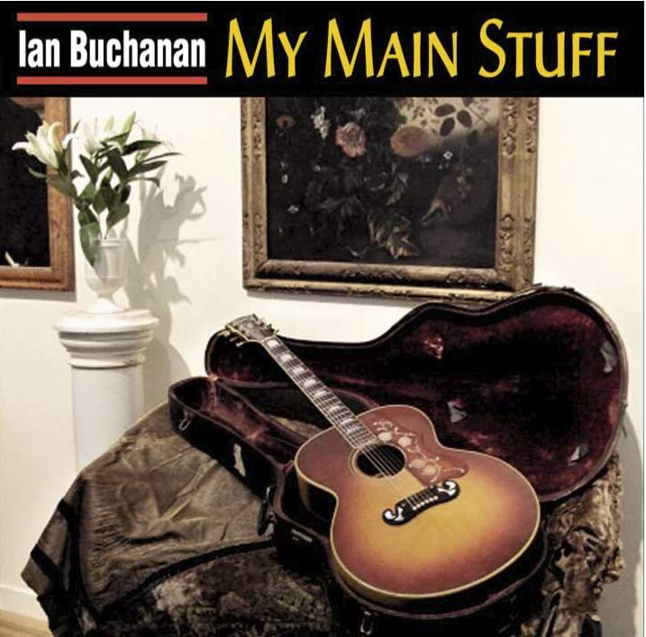 Ian Buchanan - My Main Stuff